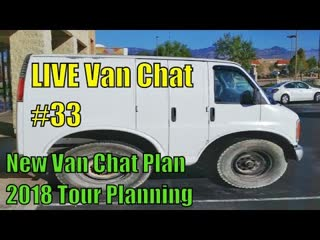 New Van Chat Plan, 2018 Tour Planning -