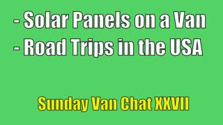 Solar Panels on a Van, Road Trips in the USA - Sunday